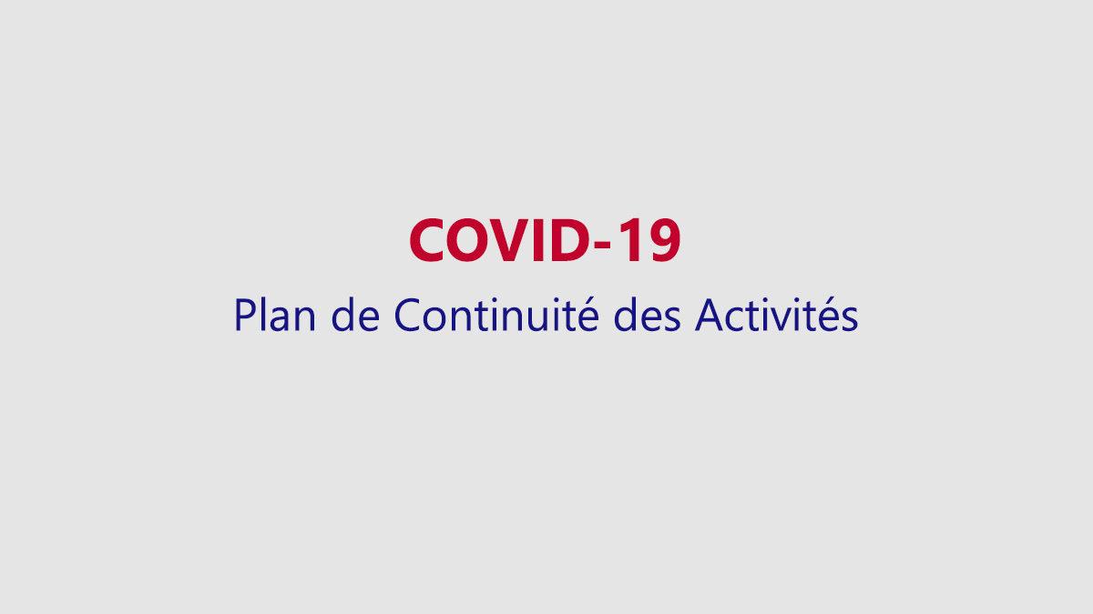 Communiqué COVID-19 : Plan de continuité des Activités